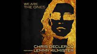 """""""We Are The Ones"""" - Chris Declercq Featuring Lemmy Kilmister of Motörhead"""