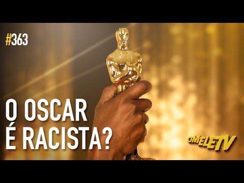 O Oscar é racista? | OmeleTV