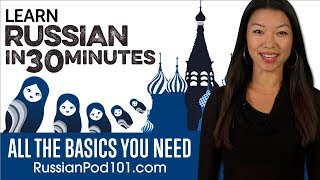 Learn Russian in 30 Minutes - ALL the Basics You Need