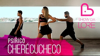 Cherécucheco - Psirico - Lore Improta | Coreografia