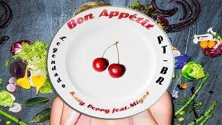 Katy Perry - Bon Appétit ft. Migos (Legendado PT-BR)