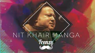 Nit Khair Manga – Nusrat Fateh Ali Khan – Dj Frenzy
