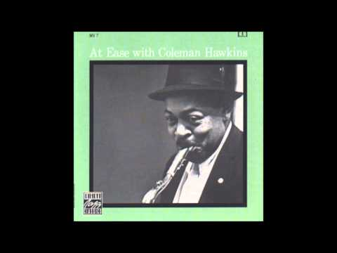 Coleman Hawkins - Then I'll be tired of you online metal music video by COLEMAN HAWKINS