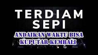 DJ ANDAIKAN WAKTU BISA KUPUTAR KEMBALI Terdiam Sepi TIKTOK VIRAL Remix - Nazia Marwiana menit 2:20