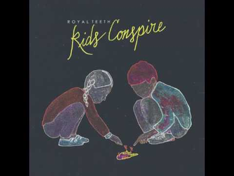 Royal Teeth - Kids Conspire (Official Audio)