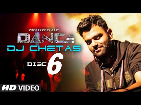 'House of Dance' by DJ CHETAS - Disc - 6 | Best Party Songs