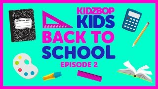 Back to School Episode 2 with The KIDZ BOP Kids