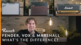 Fender vs Vox vs Marshall: What's the Difference? | Reverb Tone Report