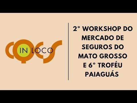 Imagem post: 2º Workshop do mercado de Seguros do Mato Grosso e 6º Troféu Paiaguás