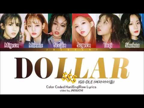 (G)I-DLE - DOLLAR (달라) (Color Coded Lyrics Eng/Rom/Han)