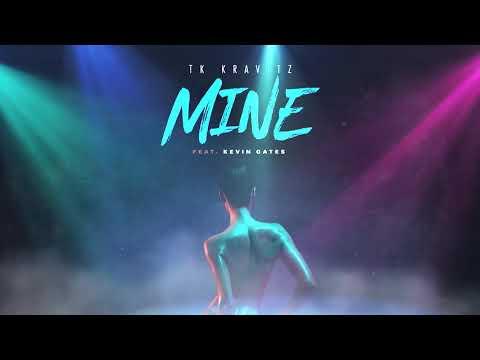 TK Kravitz - Mine (feat. Kevin Gates) [Official Audio]