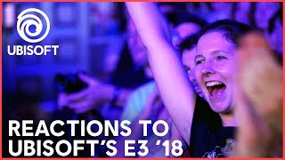 E3 2018: Reactions to Ubisoft's E3 | Behind the Scenes | Ubisoft [NA]