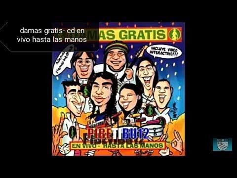 DAMAS GRATIS---CD EN VIVO HASTA LAS MANOS !!!COMPLETO!!!