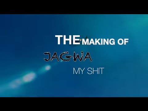 "Making of clip Jagwa ""My shit"""