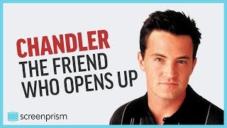 Chandler Bing, the Friend Who Opens Up