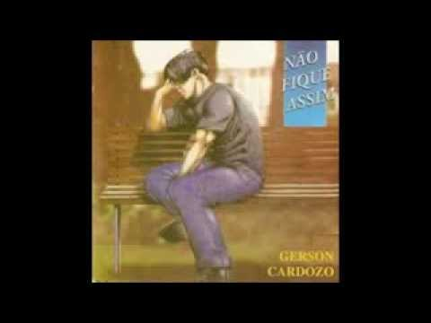 Baixar Não Fique Assim - Bispo Gerson Cardozo 1996 (Álbum Completo)
