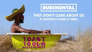 Rudimental - They Don't Care About Us (feat. Maverick Sabre & YEBBA) [Official Audio]