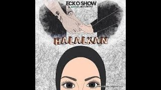 ECKO - SHOW ft SATIVA ON MONDAY - HALALKAN ( cover lirik lagu)