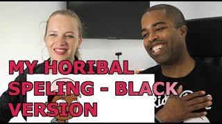 MY HORIBAL SPELING - BLACK VERSION (theodd1sout parody) (REACTION 🔥)