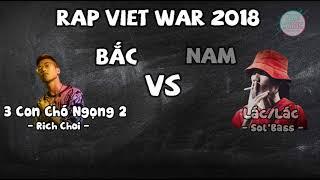 3 Con Chó Ngọng 2 -  Rich Choi & Lác Lag - Sol'Bass ( Trận chiến của những RAPPER Nam- Bắc