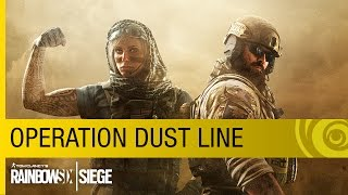 Tom Clancy's Rainbow Six Siege - Operation Dust Line Trailer