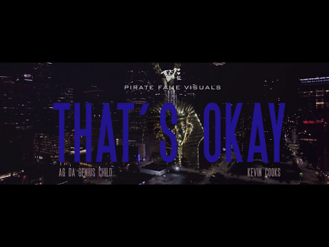 AG Da Genius Child - That's Okay feat. Kevin Cooks