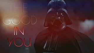 (SW) Darth Vader | The Good In You