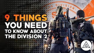9 Things You Need to Know About The Division 2