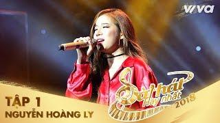 Chưa Bao Giờ Như Bây Giờ - Nguyễn Hoàng Ly (LyLy) | Tập 1 Sing My Song - Bài Hát Hay Nhất 2018