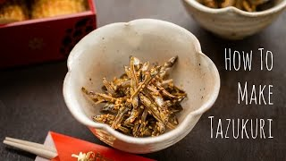 How to Make Tazukuri (Candied Sardine)