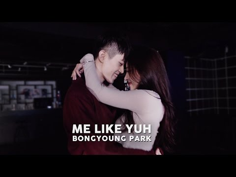 Me Like Yuh - Jay Park / Bongyoung Park Choreography (ft. Yujin So of Playback )