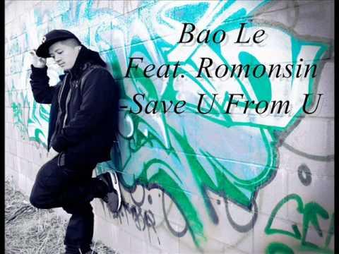 Bao Le - Save U From U (Feat. Romonsin) *LYRICS IN DESCRIPTION*