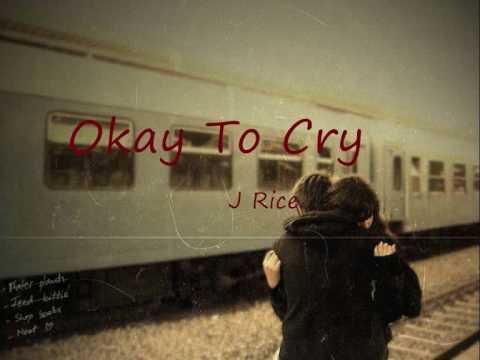 Okay to cry - J Rice + Lyrics