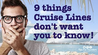 9 Things Cruise Lines Don't Want You To Know. And Won't Tell You