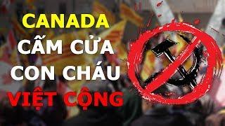 Nóng: Đến lượt Canada trục xuất bọn con cháu Việt Cộng vi phạm nhân quyền theo luật Magnitsky