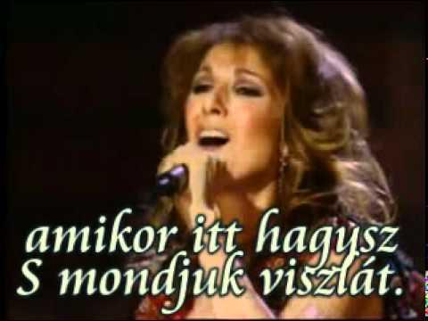 Celine Dion - Goodbye the saddest word. - Magyar felirat, dalszöveg, hungarian lyrics