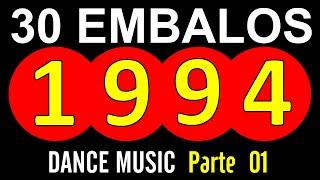 30 Embalos de 1994 em 13 Minutos! (DANCE MUSIC) Parte 01