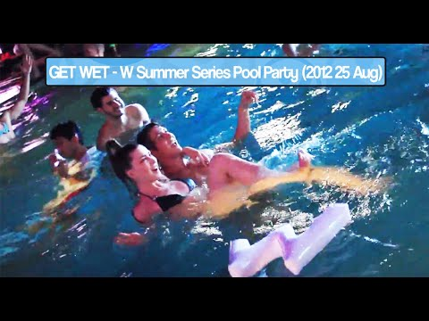 GET WET - W Summer Series 2012 - Pool Party