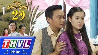 THVL | Phận làm dâu - Tập 29