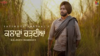 Kalawan Charhdian – Satinder Sartaaj Video HD