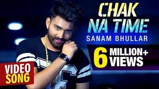 Chak Na Time – Sanam Bhullar