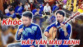 Về đền QUAN TUẦN TRANH mặc áo màu xanh hát văn KHÓC; Thanh Long, Hoài Thanh chưa từng có