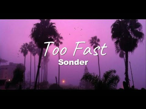 Sonder - Too Fast (Lyrics)