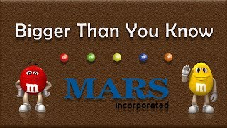 Mars Incorporated - Bigger Than You Know