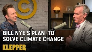 Bill Nye Has a Plan to Solve Climate Change - Klepper Podcast