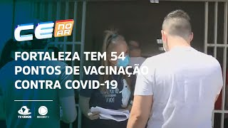 Fortaleza tem 54 pontos de vacinação contra Covid-19