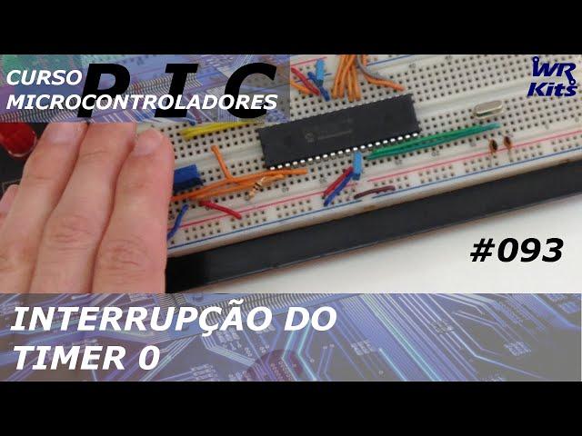 INTERRUPÇÃO COM TIMER0 | Curso de PIC #093