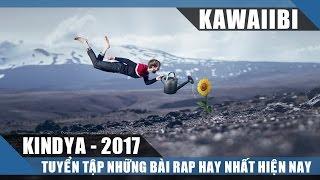 Tuyển Tập Những Bài Rap Hay Nhất Của KINDYA 2017 - SAU LƯNG ANH (Nhạc Rap Tuyển Chọn)