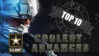 Top 10 Coolest Army Science and Technology Advances of 2018!