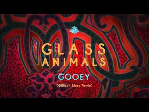 Glass Animals - Gooey (Gilligan Moss Remix)